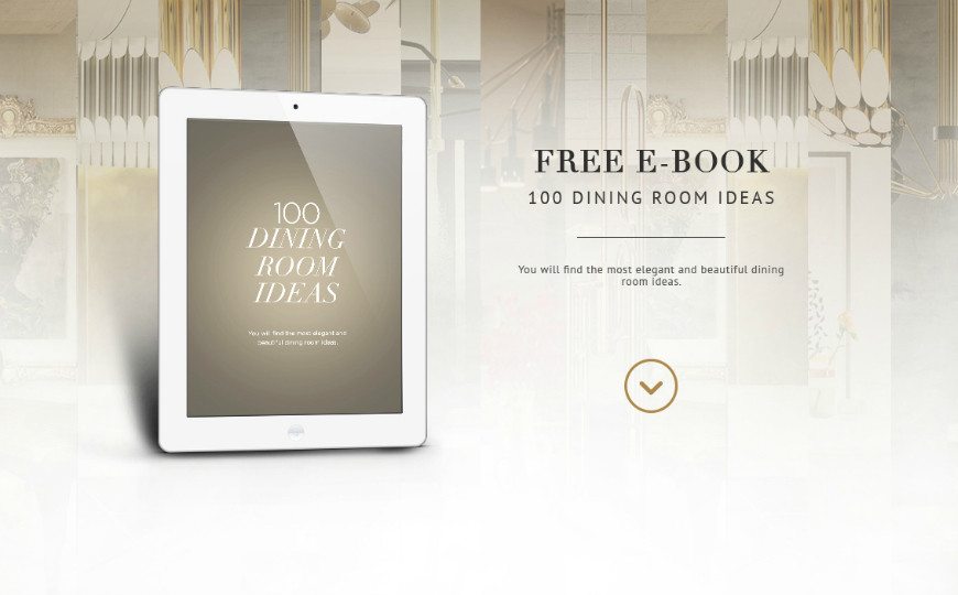 10 Amazing FREE eBooks To Inspire Your Dining Room Design Dining Room Ideas 6 Sophisticated Dining Room Ideas by Amy Lau To Inspire You 10 Amazing FREE eBooks To Inspire Your Dining Room Design