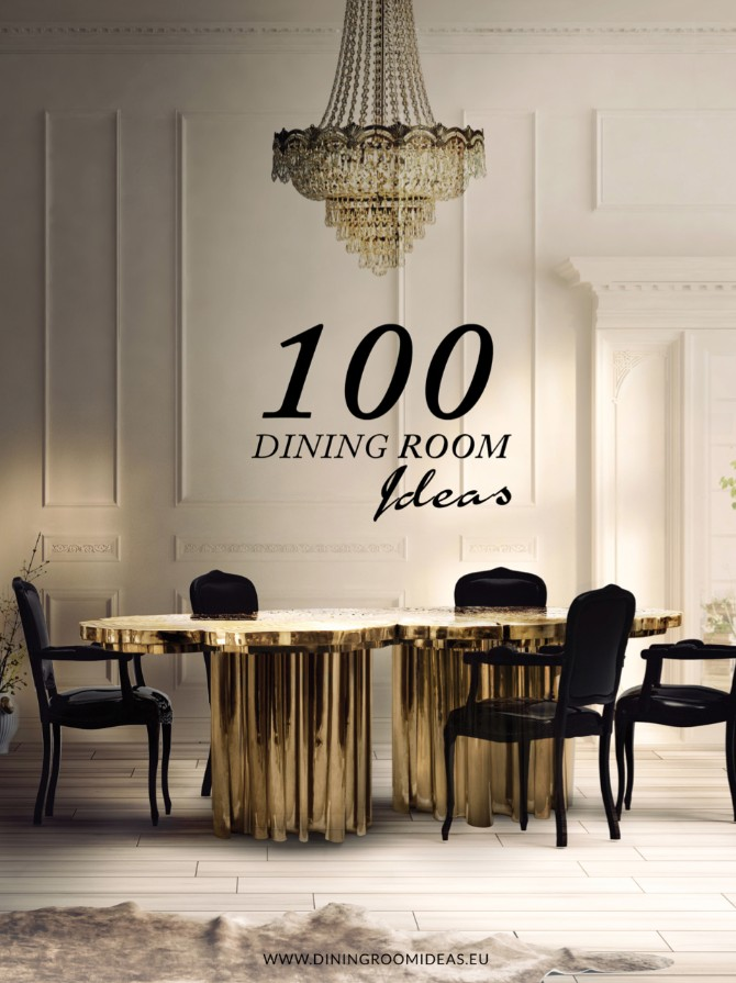 The Ultimate Guide To Dining Room Ideas That You Must Have dining room ideas The Ultimate Guide To Dining Room Ideas That You Must Have The Ultimate Guide To Dining Room Ideas That You Must Have 1