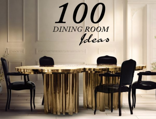 The Ultimate Guide To Dining Room Ideas That You Must Have dining room ideas The Ultimate Guide To Dining Room Ideas That You Must Have The Ultimate Guide To Dining Room Ideas That You Must Have 600x460